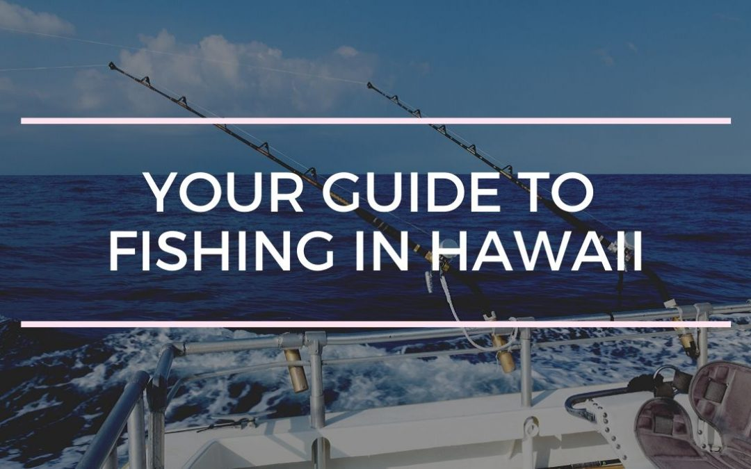 Your Guide To Fishing In Hawaii